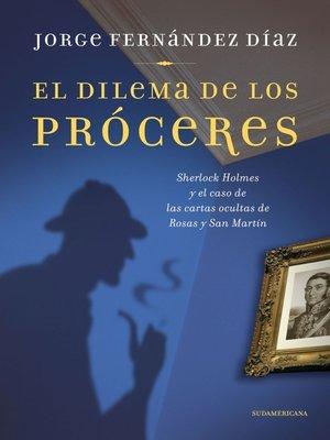 cover image of El dilema de los próceres