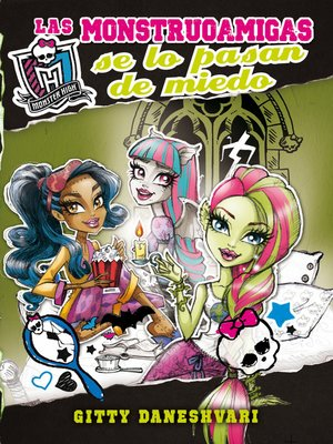 cover image of Monster High. Las monstruoamigas se lo pasan de miedo
