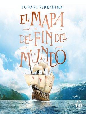 cover image of El mapa del fin del mundo