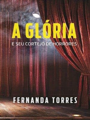 cover image of A glória e seu cortejo de horrores