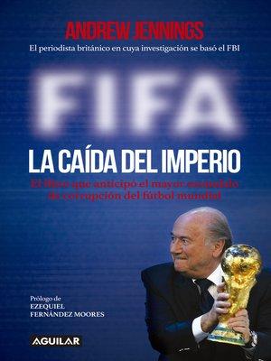 cover image of FIFA. La caída del imperio