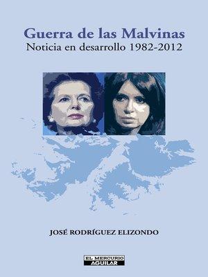 cover image of Guerra de las Malvinas. Noticia en desarrollo 1982--2012
