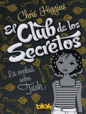 cover image of La verdad sobre Tash (El club de los secretos 1)