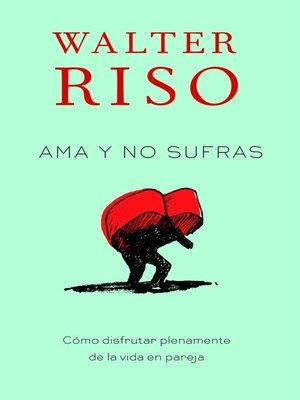cover image of Ama y no sufras