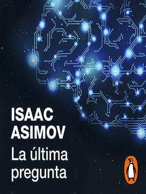 cover image of La última pregunta
