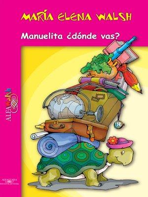 cover image of Manuelita ¿dónde vas?