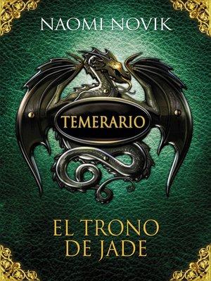 cover image of El trono de jade (Temerario 2)
