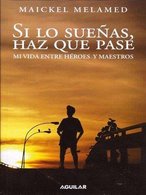 cover image of Si los sueñas, haz que pase