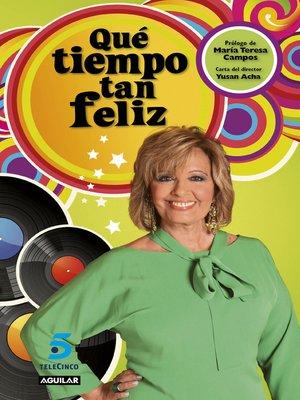 cover image of Qué tiempo tan feliz
