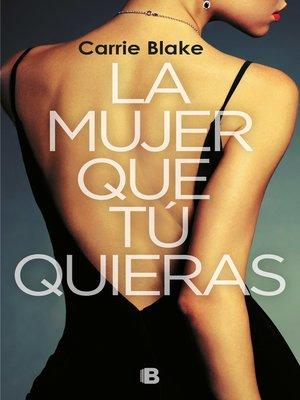 cover image of La mujer que tú quieras