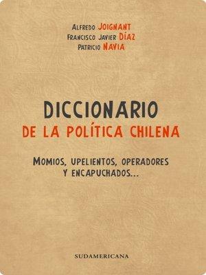 cover image of Diccionario de la Politica Chilena