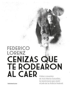 cover image of Cenizas que te rodearon al caer