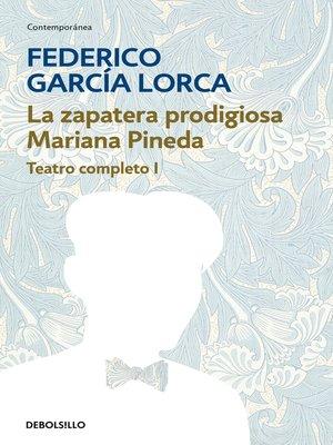 cover image of La zapatera prodigiosa   Mariana Pineda (Teatro completo 1)