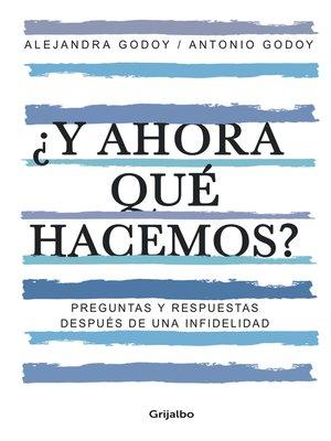 cover image of ¿Y ahora qué hacemos?