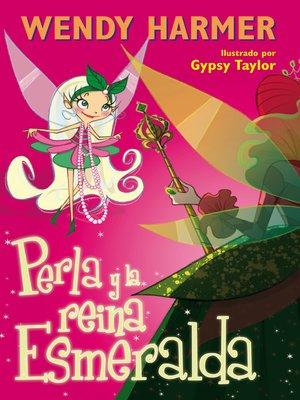 cover image of Perla y la reina Esmeralda