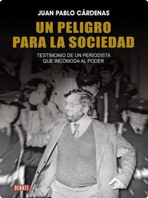 cover image of Un peligro para la sociedad