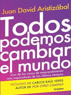 cover image of Todos podemos cambiar el mundo
