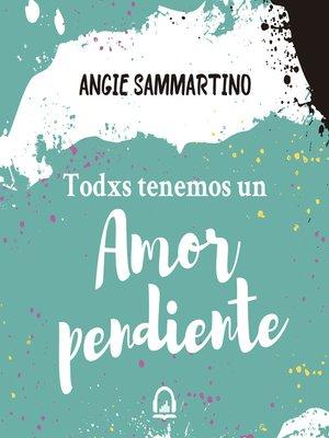 cover image of Todxs tenemos un amor pendiente