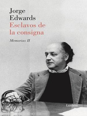 cover image of Esclavos de la consigna