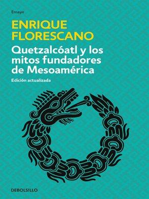 cover image of Quetzalcóatl y los mitos fundadores de Mesoamérica
