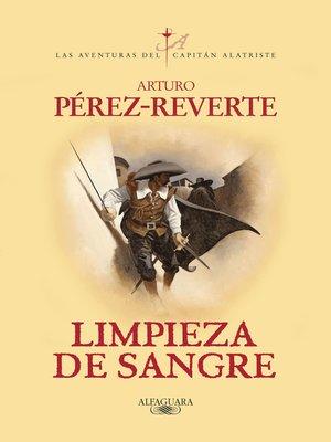 cover image of Limpieza de sangre (Las aventuras del capitán Alatriste 2)