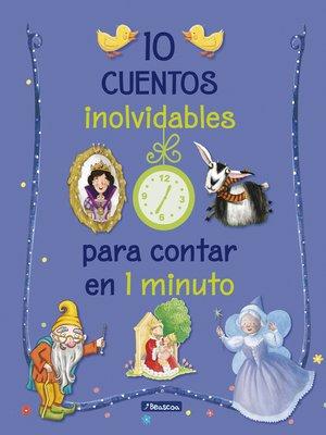 cover image of 10 cuentos inolvidables para contar en 1 minuto