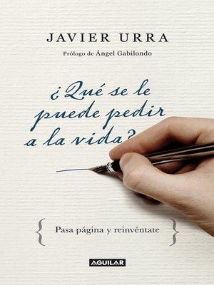 cover image of ¿Qué se le puede pedir a la vida?