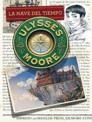 cover image of La nave del tiempo (Serie Ulysses Moore 13)
