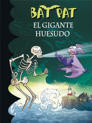 cover image of El gigante huesudo (Serie Bat Pat 34)
