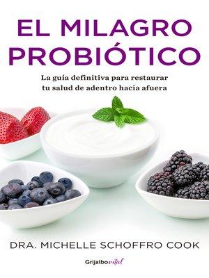 cover image of El milagro probiótico