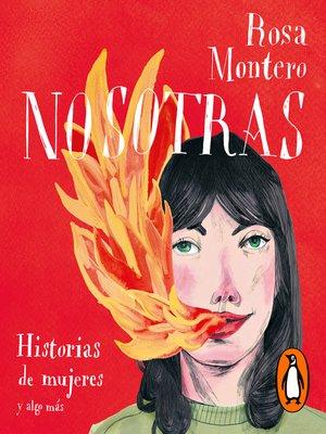 cover image of Nosotras. Historias de mujeres y algo más