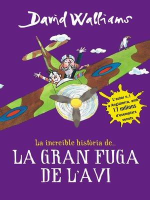 cover image of La increïble història de... La gran fuga de l'avi