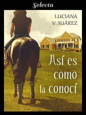 cover image of Así es como la conocí