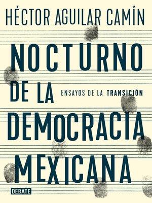 cover image of Nocturno de la democracia mexicana