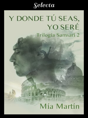 cover image of Y donde tú seas, yo seré (Trilogía Samsarí 2)