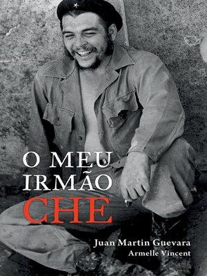cover image of O meu irmão Che