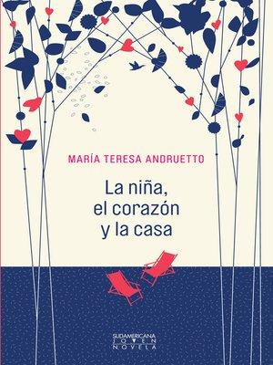 cover image of La niña, el corazón y la casa