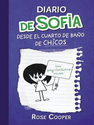 cover image of Diario de Sofía desde el cuarto de baño de chicos (Serie Diario de Sofía 2)
