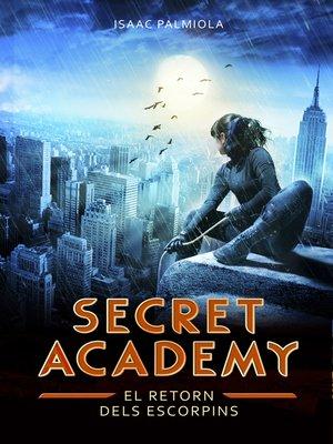 cover image of El retorn dels Escorpins (Secret Academy 3)