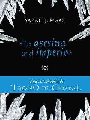 cover image of La asesina en el imperio (Una micronovela de Trono de Cristal 4)