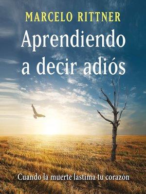 cover image of Aprendiendo a decir adiós (edición de aniversario)