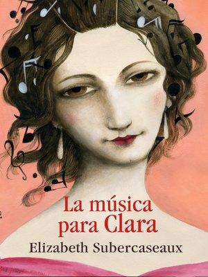 cover image of La música para Clara