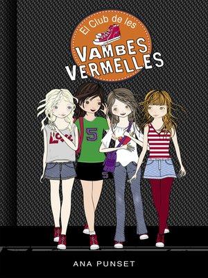 cover image of El club de les vambes vermelles (Sèrie El Club de les Vambes Vermelles 1)