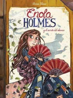 cover image of Enola Holmes y el secreto del abanico (Enola Holmes. La novela gráfica 4)