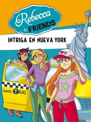cover image of Intriga en Nueva York (Serie Rebecca & Friends 2)