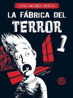 cover image of La fábrica del terror 1