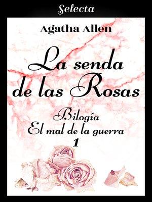 cover image of La senda de las rosas