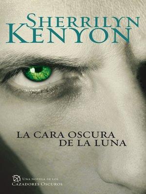 cover image of La cara oscura de la luna (Cazadores Oscuros 10)