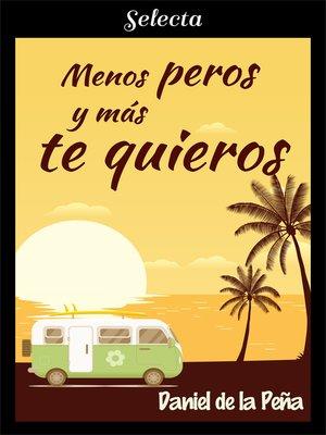 cover image of Menos peros y más te quieros