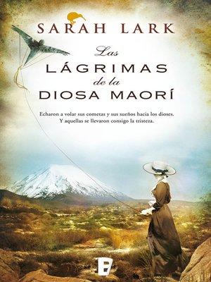 cover image of Las lágrimas de la Diosa maorí (Trilogía del árbol Kauri 3)